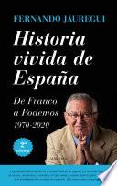 Historia vivida de España  : De Franco a Podemos