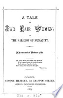 A tale of two fair women  or The religion of humanity