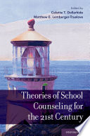 Theories of School Counseling for the 21st Century