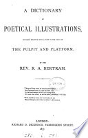 A Dictionary of Poetical Illustrations