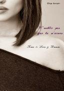 N'oublie pas que tu m'aimes - Tome 1: Love & Dream
