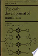 The Early Development of Mammals