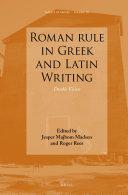 Roman rule in Greek and Latin Writing