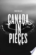 CANADA IN PIECES