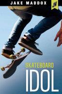 Skateboard Idol