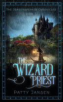 The Wizard Priest (Dragonspeaker Chronicles Book 2) [Pdf/ePub] eBook