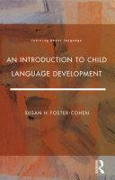 An Introduction to Child Language Development