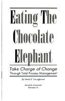 Eating the Chocolate Elephant