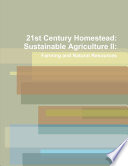 21st Century Homestead: Sustainable Agriculture II: Farming and Natural Resources