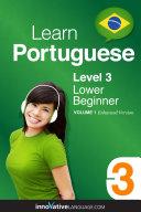 Learn Portuguese - Level 3: Lower Beginner (Enhanced Version)