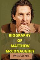 BIOGRAPHY OF MATTHEW McCONAUGHEY