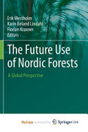 The Future Use of Nordic Forests