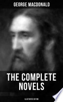 The Complete Novels of George MacDonald  Illustrated Edition