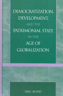 Democratization, Development, and the Patrimonial State in the Age of Globalization