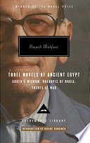 Three Novels of Ancient Egypt Khufu s Wisdom  Rhadopis of Nubia  Thebes at War