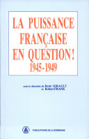 La Puissance française en question (1945-1949)
