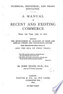 Technical Industrial And Trade Education A Manual Of Recent And Existing Commerce From 1789 To 1872 Etc Book PDF