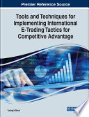 Tools And Techniques For Implementing International E Trading Tactics For Competitive Advantage