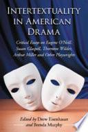 Intertextuality in American Drama
