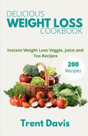 Delicious Weight Loss Cookbook Book PDF