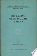 The Passing Of Tribal Man In Africa PDF