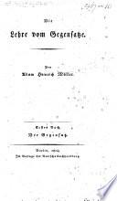 Die Lehre vom Gegensatze ... Erstes Buch. Der Gegensatz