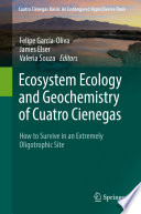 Ecosystem Ecology and Geochemistry of Cuatro Cienegas