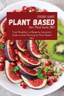 Plant Based Diet Meal Guide 2021