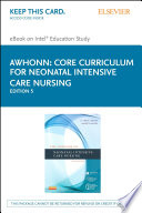 Core Curriculum for Neonatal Intensive Care Nursing   E Book