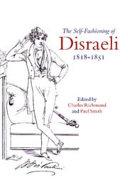 The Self Fashioning of Disraeli  1818 1851