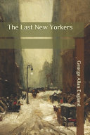Free Download The Last New Yorkers Book