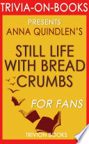 Still Life with Bread Crumbs  A Novel by Anna Quindlen  Trivia On Books