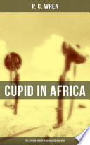 CUPID IN AFRICA  The Baking of Bertram in Love and War
