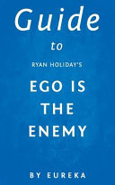 Guide to Ryan Holiday s Ego Is the Enemy