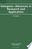 Halogens Advances In Research And Application 2013 Edition Book PDF