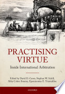 Practising Virtue  : Inside International Arbitration