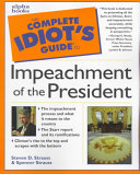 The Complete Idiot's Guide to Impeachment of the President