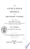 The Guet-à Pens Diplomacy; Or Lord Ponsonby at Brussels by Pierre Corneille Van Geel PDF