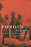 link to Porous borders : multiracial migrations and the law in the U.S.-Mexico borderlands in the TCC library catalog