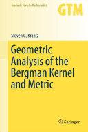 Geometric Analysis of the Bergman Kernel and Metric