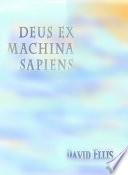 Deus Ex Machina Sapiens Book