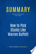 Summary How To Pick Stocks Like Warren Buffett