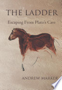 The Ladder  : Escaping From Plato's Cave