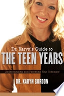 Dr  Karyn s Guide To The Teen Years