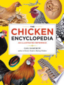 """""""The Chicken Encyclopedia: An Illustrated Reference"""" by Gail Damerow"""