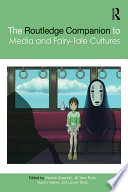 """""""The Routledge Companion to Media and Fairy-Tale Cultures"""" by Pauline Greenhill, Jill Terry Rudy, Naomi Hamer, Lauren Bosc"""
