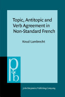 Topic, Antitopic and Verb Agreement in Non-Standard French