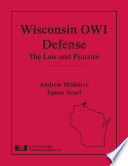 Wisconsin OWI Defense  : The Law and Practice