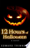 12 Hours Of Halloween A Novel