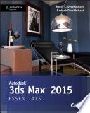 Autodesk 3ds Max 2015 Essentials  : Autodesk Official Press